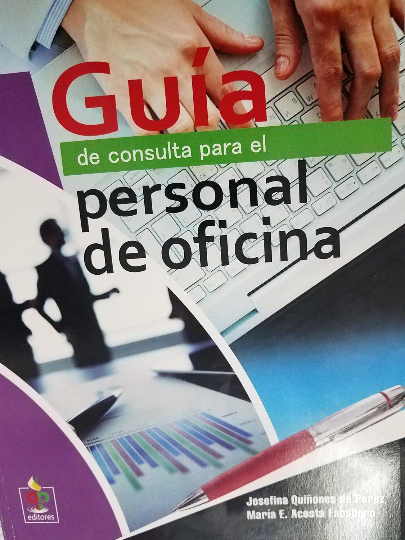 Guia de Consulta Para el Personal de Oficina - J. Quinones - isbn 9781625371911