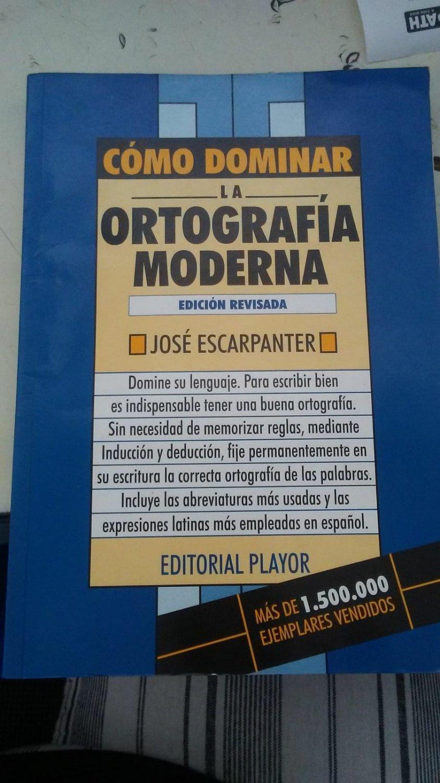 Como Dominar La Ortografia Moderna - Edicion Revisada - Jose Escarpanter