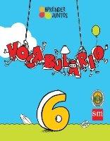 Aprender Juntos Vocabulario 6      (isbn: 9781940343983) (Ediciones SM)