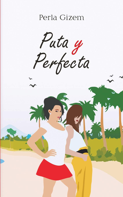 Puta y Perfecta by Perla Gizem - isbn 9780999836552