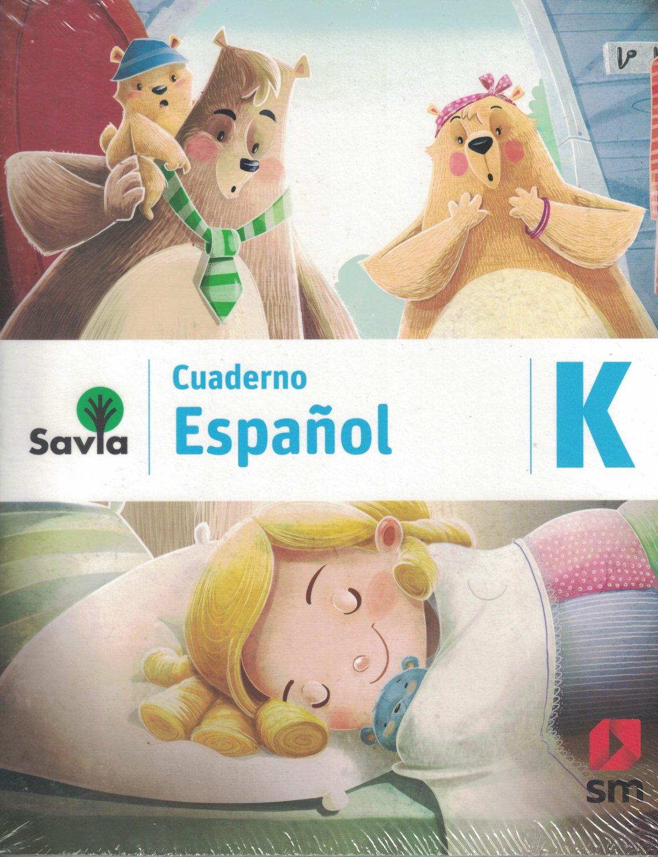 Serie Savia Espanol K (Cuaderno)   2019  (isbn: 9781630146603) (Ediciones SM)