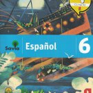Serie Savia Espanol 6 (Texto)   2019  (isbn: 9781630146528  ) (Ediciones SM)