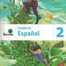 Serie Savia Espanol 2 (Cuaderno)   2019  (isbn: 9781630146627  ) (Ediciones SM)