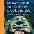 Las Aventuras de Juan Cecilio en la Ciudad Perdida ( isbn:  9781936534487 ) (Ediciones SM)