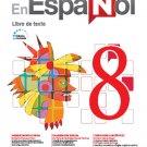 En Español 8  (Libro de Texto) Edicion Revisada 2016 - isbn 9781618755476