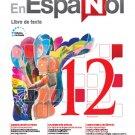 En Español 12 (Libro de Texto) Edicion Revisada 2016 - isbn 9781618755513