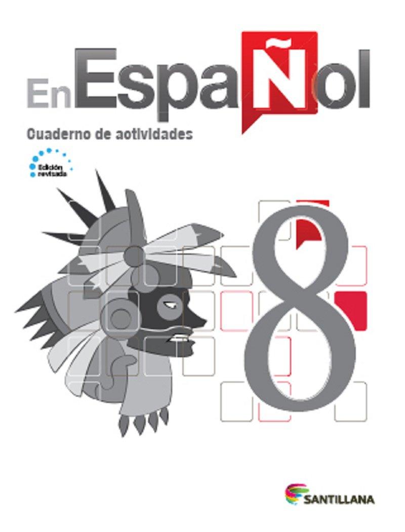 En Español 8 (Cuaderno de Actividades) Edicion Revisada 2016 - isbn 9781618755537
