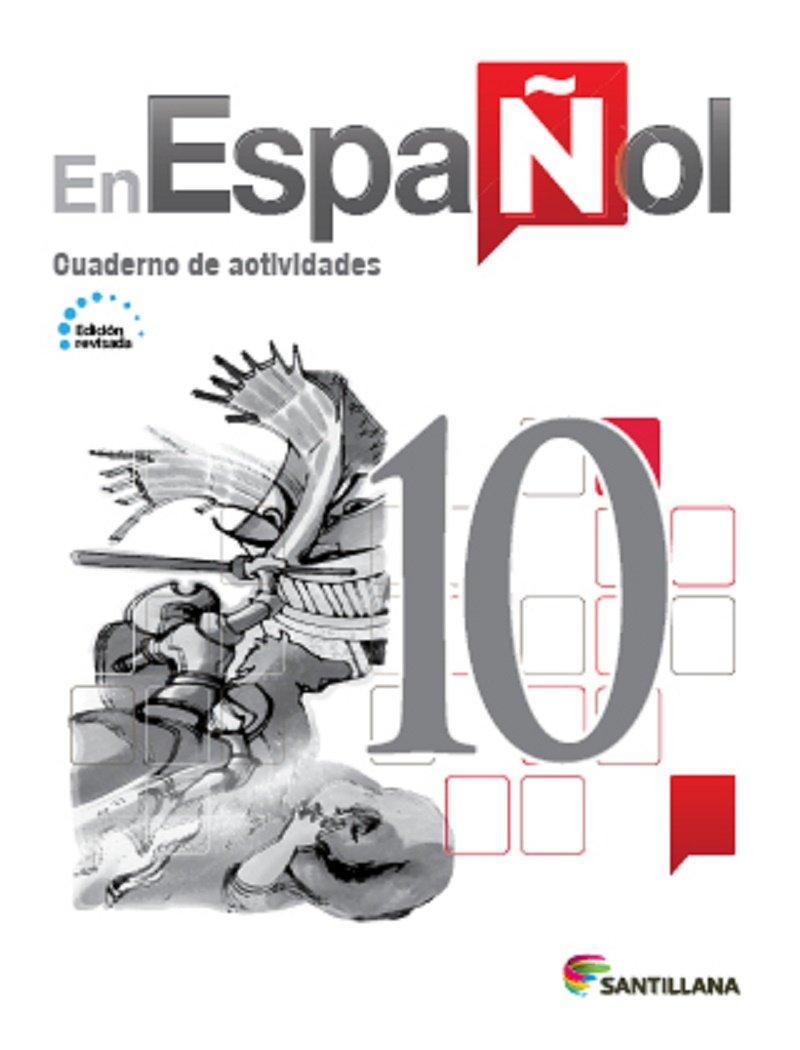 En Español 10 (Cuaderno de Actividades) Edicion Revisada 2016 - isbn 9781618755551
