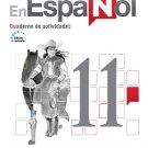 En Español 11 (Cuaderno de Actividades) Edicion Revisada 2016 - isbn 9781618755568