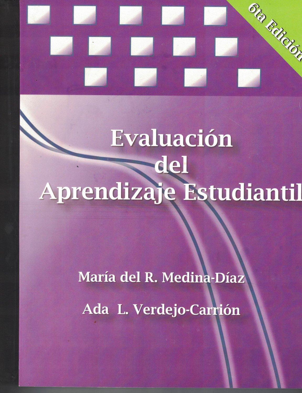 Evaluacion del Aprendizaje Estudiantil 6ta Edicion Medina - Verdejo isbn 9780982319147