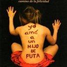 Yo Ame a un Hijo de Puta - Norma Lisa Rosa Munoz - isbn 9781615053100