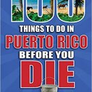 100 Things to Do in Puerto Rico Before You Die (100 Things to Do Before You Die)