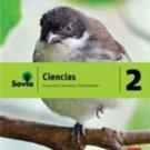 Savia Ciencias 2  Texto (Incluye Cuaderno de Laboratorio)  isbn 9781630144487 Ed