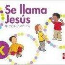 Se llama Jesus  K  isbn 9781936534630 (Ediciones SM)