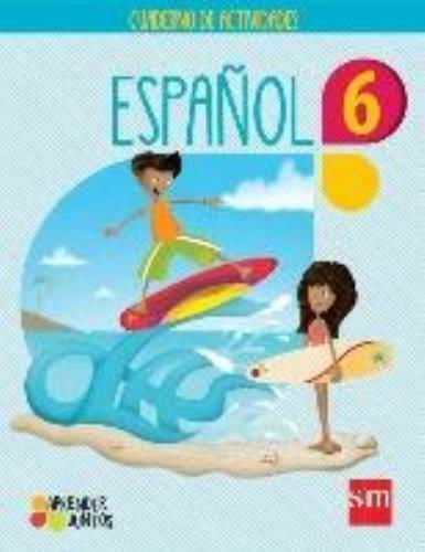 Aprender Juntos Espanol 6 Cuaderno   isbn 9781939075888 Ediciones SM