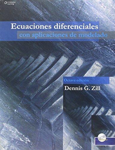 Ecuaciones Diferenciales con Modelado 8e - Dennis Zill - isbn 9706864873