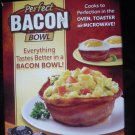 Bacon Bowl as seen on TV