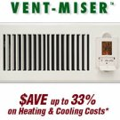 Vent-Miser Programmable Energy Saving Vent. Heating & Cooling