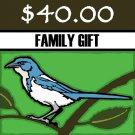 $ 40 Donation - Scrub-Jay Trail  (Family Gift)