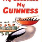 My Goodness My Guinness Beer Irish Pub Pelican Tin Bar Sign