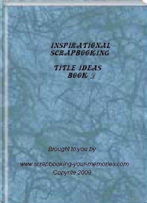 Inspirational Scrapbooking  Title Ideas Book 2