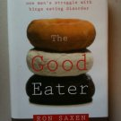 Good Eater by Ron Saxen (2007, Hardcover) SIGNED