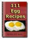 111 Incredible Edible EGG RECIPES eBook