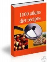 1000 Low Carb Atkins Recipes eBook