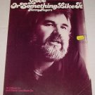 Love Or Something Like It KENNY ROGERS Sheet Music 1978