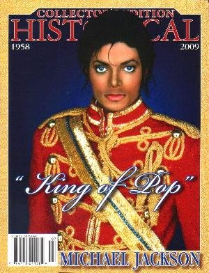 HISTORICAL MAGAZINE Michael Jackson Collector�s Edition June 28, 2009