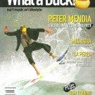 WHAT A DUCK MAGAZINE Premiere Issue #01 PETER MENDIA Miki Dora NEW UNREAD COPY