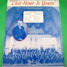 THIS HOUR IS YOURS Sheet Music - Theme of The Standard Hour Standard Oil © 1943