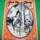 JUST LIKE A GIPSY Original Piano/Vocal Sheet Music © 1919