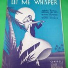 LET ME WHISPER (MURMULLO) Vintage Piano/Vocal/Guitar Sheet Music © 1938