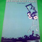AN HOUR NEVER PASSES Original Vintage Piano/Vocal Sheet Music © 1944