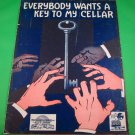 EVERYBODY WANTS A KEY TO MY CELLAR Vintage Piano/Vocal Sheet Music © 1919