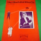 I DON`T WANT TO WALK WITHOUT YOU Vintage Sheet Music JACK EVANS © 1941