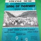 STRANGE MUSIC Piano/Vocal/Guitar Sheet Music SONG OF NORWAY © 1944