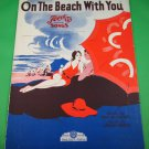 ON THE BEACH WITH YOU Vintage Piano/Vocal/Guitar Sheet Music © 1931
