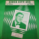 SIOUX CITY SUE Vintage Piano/Vocal Sheet Music TONY PASTOR © 1945