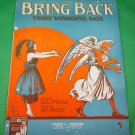 BRING BACK THOSE WONDERFUL DAYS Vintage Piano/Vocal Sheet Music © 1919