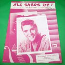 ALL SHOOK UP! Vintage Piano/Vocal Sheet Music ELVIS PRESLEY © 1957 Cover Photo