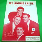 MY BONNIE LASSIE Piano/Vocal Sheet Music THE AMES BROTHERS © 1955