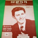 OH! MY PA-PA (O MEIN PAPA) Original Piano/Vocal Sheet Music EDDIE FISHER © 1953