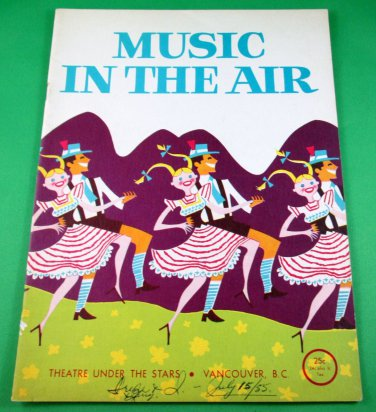 MUSIC IN THE AIR Souvenir Program THEATRE UNDER THE STARS Vancouver 1955