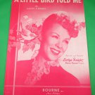A LITTLE BIRD TOLD ME Vintage Piano/Vocal Sheet Music EVELYN KNIGHT © 1948