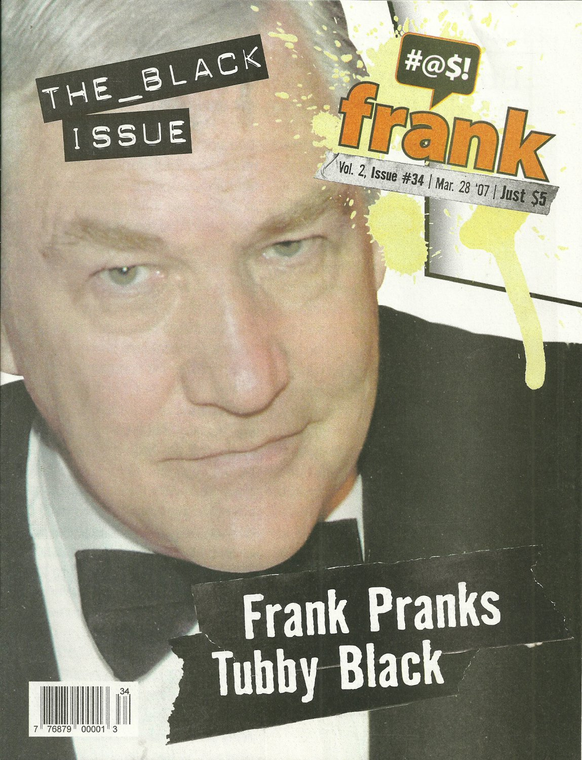 FRANK CANADIAN SATIRICAL MAGAZINE Volume 2 Issue 34 March 28, 2007 CONRAD BLACK