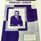 MOONLIGHT GAMBLER Piano/Vocal/Guitar Sheet Music FRANKIE LAINE COVER © 1956