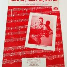 HOLD ME, THRILL ME, KISS ME Piano/Vocal/Guitar Sheet Music KAREN CHANDLER © 1952