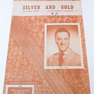 SILVER AND GOLD Piano/Vocal/Guitar Sheet Music BERT PEARL COVER © 1951